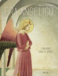 Michel Feuillet - Fra Angelico - L'invisible dans le visible.
