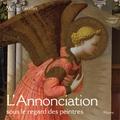 Michel Feuillet - L'Annonciation sous le regard des peintres.