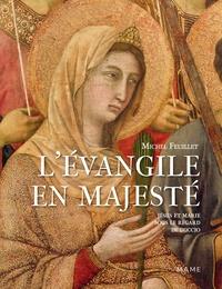 Michel Feuillet - L'Evangile en majesté - Jésus et Marie sous le regard de Duccio (Sienne, 1311).