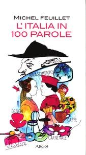 Michel Feuillet - L'Italia in 100 parole.