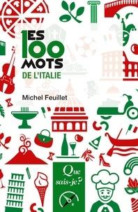 Michel Feuillet - Les 100 mots de l'Italie.