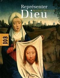 Michel Feuillet - Représenter Dieu.
