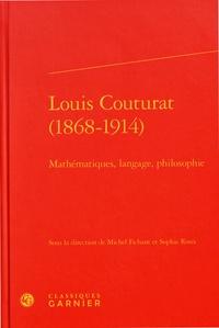 Louis Couturat (1868-1914)- Mathématiques, langage, philosophie - Michel Fichant |