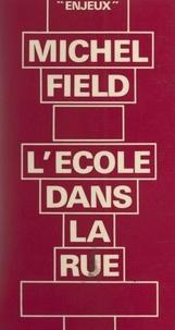 Michel Field et Bernard-Henri Lévy - L'école dans la rue.
