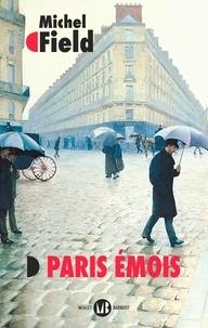 Michel Field - Paris émois - Balades et ballades.
