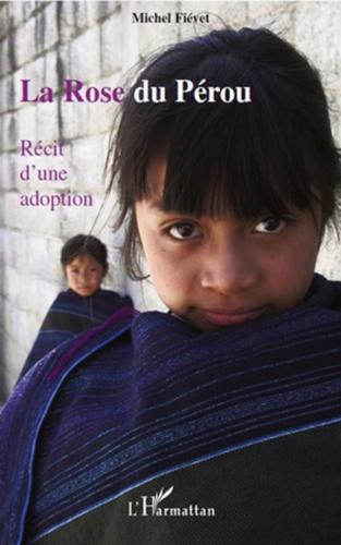La Rose du Pérou. Récit d'une adoption
