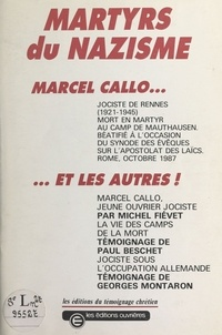 Michel Fiévet et Paul Beschet - Martyrs du nazisme : Marcel Callo... et les autres.