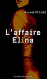 Michel Fièvre - L'affaire Elina.