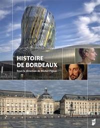Michel Figeac - Histoire de Bordeaux.