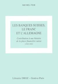 Les banques suisses, le franc et lAllemagne. - Contribution à une histoire de la place financière suisse (1924-1945).pdf