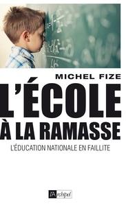 L'école à la ramasse - Michel Fize |