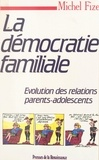 Michel Fize - La démocratie familiale - Évolution des relations parents-adolescents.