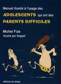 Manuel illustré à lusage des adolescents qui ont des parents difficiles - Divertissement très sérieux.pdf