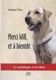 Michel Fize - Merci Will, et à bientôt - Le sociologue et le chien.