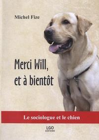 Deedr.fr Merci Will, et à bientôt - Le sociologue et le chien Image