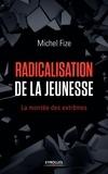 Michel Fize - Radicalisation de la jeunesse - La montée des extrêmes.
