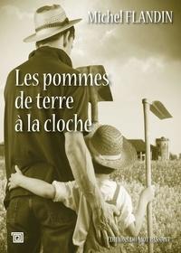 Michel Flandin - Les pommes de terre à la cloche.