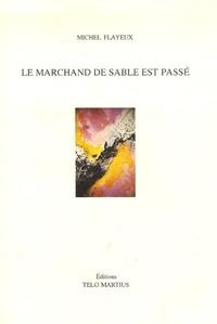 Michel Flayeux - Le marchand de sable est passé.