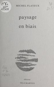 Michel Flayeux - Paysage en biais.