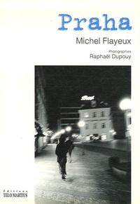 Michel Flayeux et Raphaël Dupouy - Praha.
