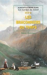 Michel Floro et Alain Rota - Les Larmes du Soleil Tome 3 : Les Braconniers du temps.