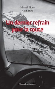 Michel Floro et Alain Rota - Un dernier refrain pour la route.
