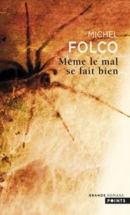 Michel Folco - Même le mal se fait bien.