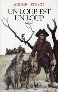 Michel Folco - Un loup est un loup.