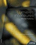 Michel Follorou - Lumières intérieures.