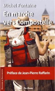 Michel Fontaine - En marche vers Compostelle.