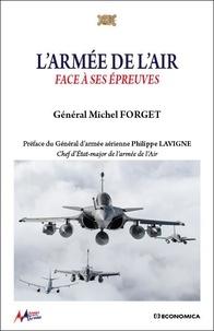Michel Forget - L'armée de l'air face à ses épreuves.