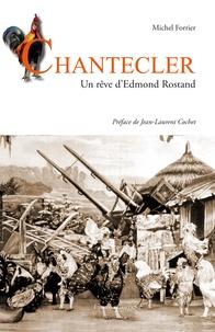 Michel Forrier - Chantecler - Un rêve d'Edmond Rostand.