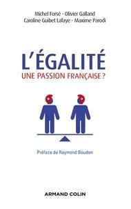 Michel Forsé et Olivier Galland - L'égalité, une passion française ?.
