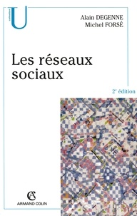 Michel Forsé et Alain Degenne - Les réseaux sociaux.