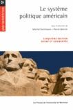 Michel Fortmann et Pierre Martin - Le système politique américain.