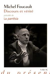 Discours et vérité- Précédé de La parrêsia - Michel Foucault |