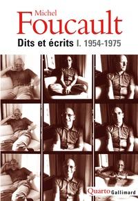 Michel Foucault - Dits et écrits - Tome 1, 1954-1975.