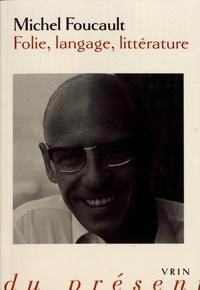 Michel Foucault - Folie, langage, littérature.