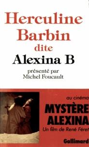 Michel Foucault - Herculine Barbin, dite Alexina B. - [Mes souvenirs.