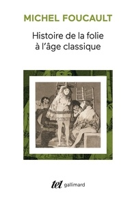 Michel Foucault - Histoire de la folie à l'âge classique.