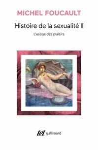 Téléchargement de livres gratuits pour allumer Histoire de la sexualité  - Tome 2, L'usage des plaisirs 9782070746736 MOBI CHM RTF
