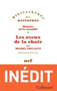 Michel Foucault - Histoire de la sexualité - Tome 4, Les aveux de la chair.