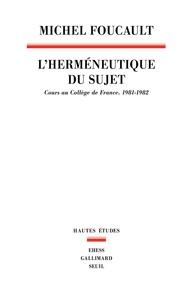 Michel Foucault - L'herméneutique du sujet - Cours au Collège de France (1981-1982).