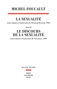 Michel Foucault - La sexualité suivi de Le discours de la sexualité.