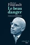 Michel Foucault - Le beau danger.