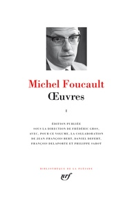 Michel Foucault - Oeuvres - Tome 1.