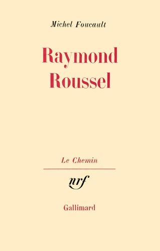 Michel Foucault - Raymond Roussel.