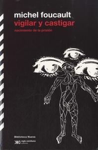 Michel Foucault - Vigilar y castigar.
