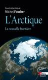 Michel Foucher - L'Arctique : la nouvelle frontière.