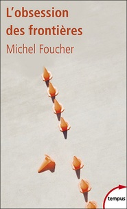 Michel Foucher - L'obsession des frontières.